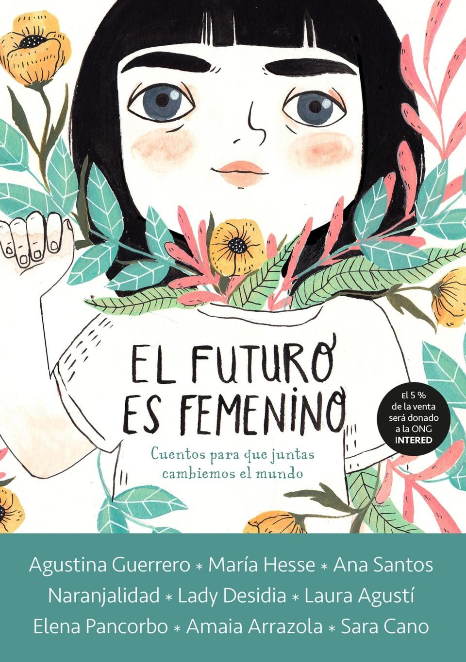 El futuro es femenino: cuentos para que cambiemos el mundo juntas