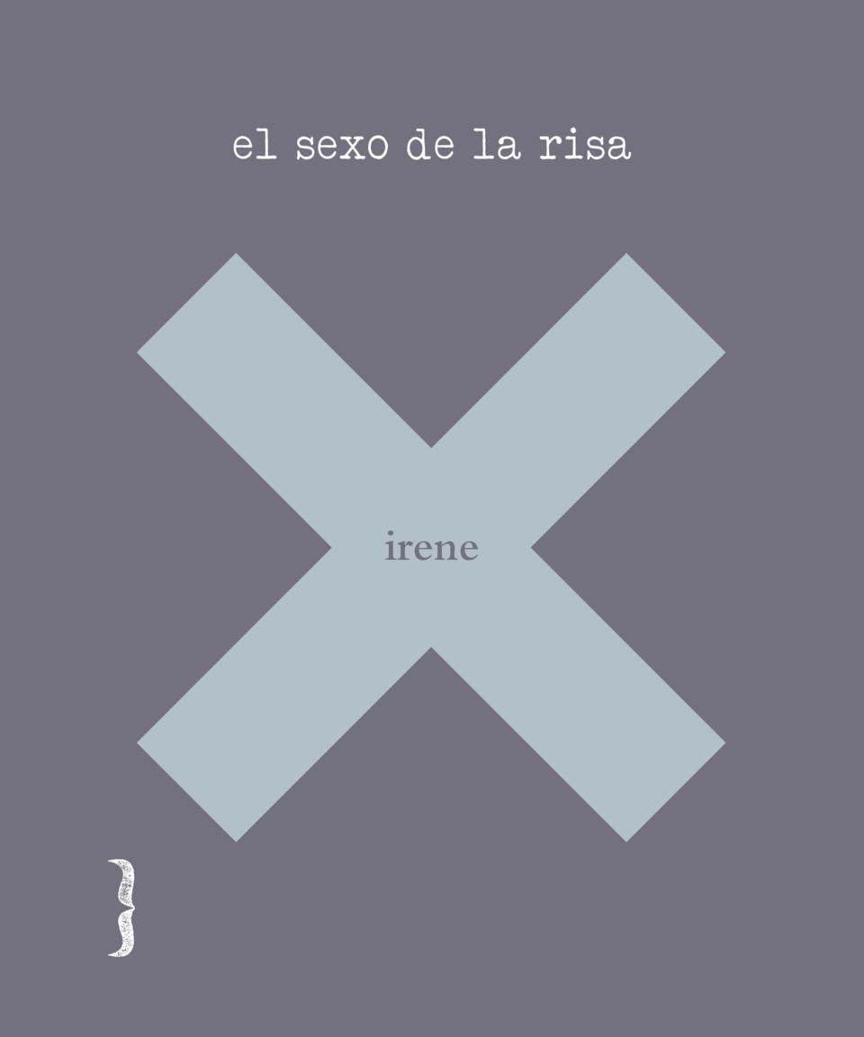 El sexo de la risa, de Irene X