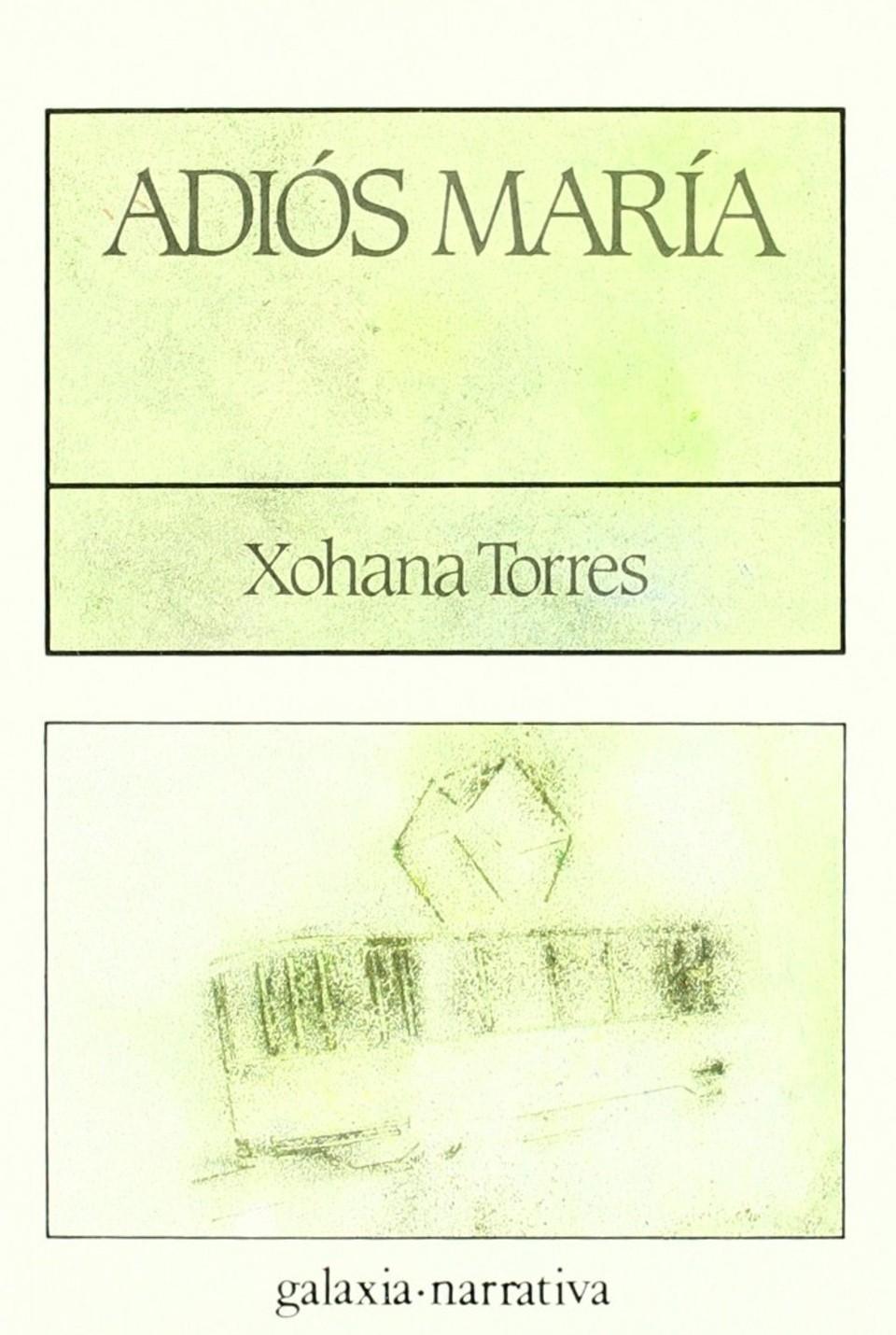 Escritoras galegas: Adios María, Xohana Torres