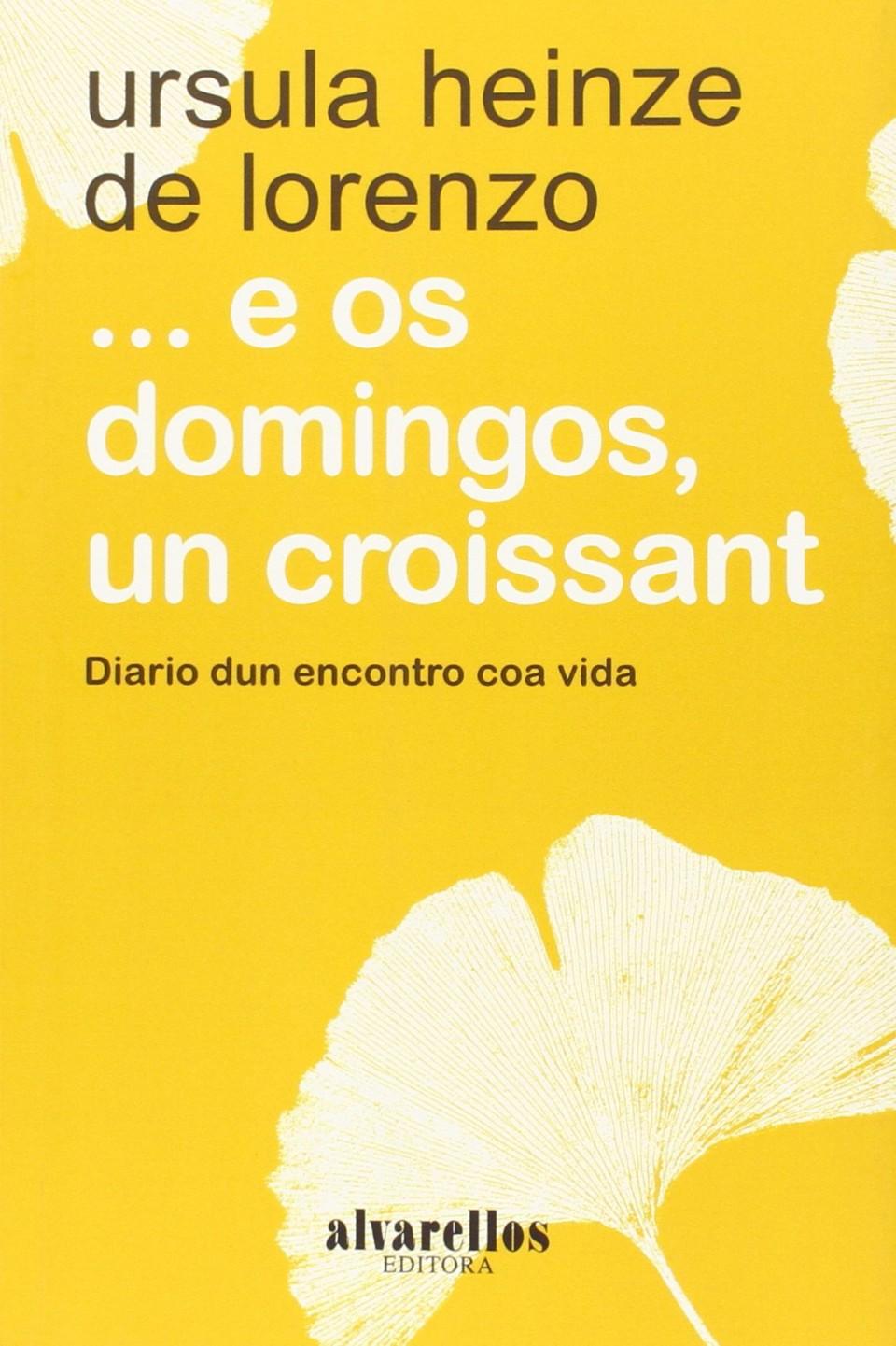 Escritoras galegas: ... e os domingos, un croissant, Úrsula Heinze