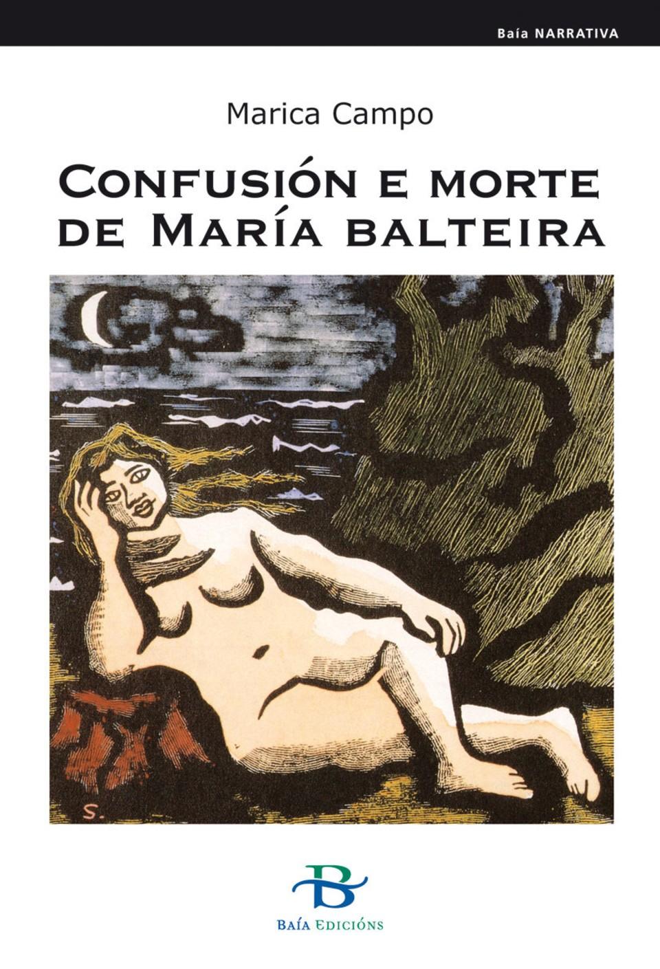 Escritoras galegas: Confusión e morte de María Balteira, Marica Campo